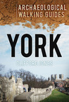 York: An Archaeological Walking Guide