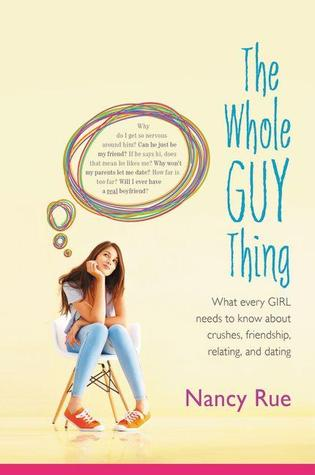 The Whole Guy Thing by Nancy N. Rue