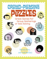 Crowd-Pleasing Puzzles: Great Games for Group Gatherings or Solo Solving
