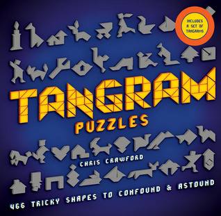 Tangram Puzzles: 466 Tricky Shapes to Confound  Astound
