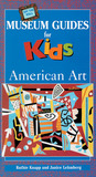 Off the Wall Museum Guides for Kids: American Art