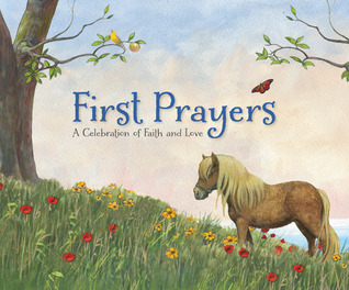 Ebook First Prayers: A Celebration of Faith and Love by Troy Howell read!