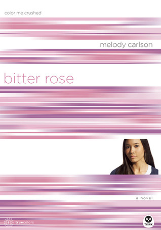 Bitter Rose: Color Me Crushed (TrueColors, #8)