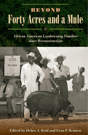 Beyond Forty Acres and a Mule: African American Landowning Families Since Reconstruction
