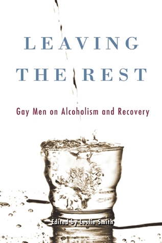 leaving-the-rest-gay-men-on-alcoholism-and-sobriety
