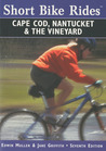 Short Bike Rides® on Cape Cod, Nantucket & the Vineyard, 7th