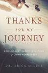 Thanks for My Journey: A Holocaust Survivor's Story of Living Fearlessly