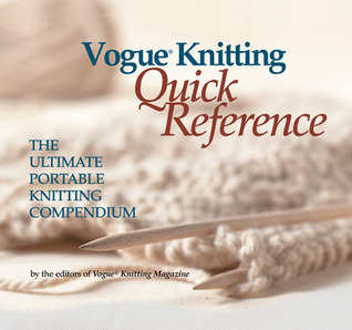 Vogue® Knitting Quick Reference by Vogue Knitting