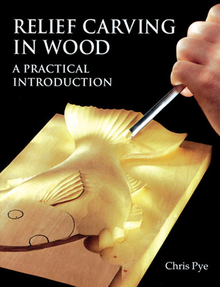 Relief carving in wood a practical introduction by chris pye