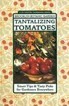 Tantalizing Tomatoes: Smart Tips & Tasty Picks for Gardeners Everywhere