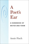 A Poet's Ear: A Handbook of Meter and Form