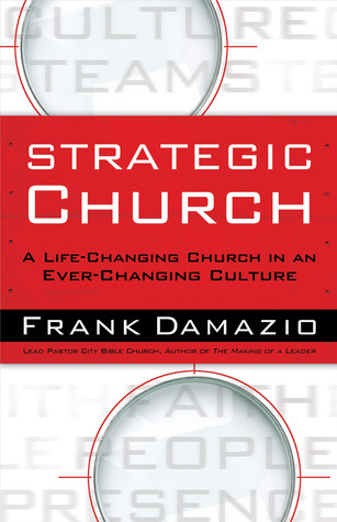 Strategic Church: A Life Changing Church in an Ever Changing Culture