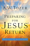 Preparing for Jesus' Return by A.W. Tozer