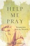 Help Me Pray: Lea...