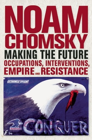 Making the Future by Noam Chomsky