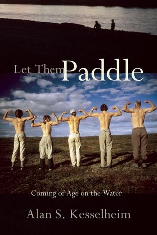 Let Them Paddle by Alan S. Kesselheim