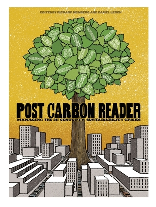 The Post Carbon Reader: Managing the 21st Century's Sustainability Crises