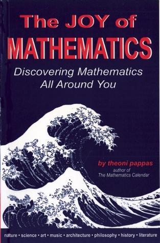 The Joy of Mathematics by Theoni Pappas