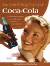 The Sparkling Story of Coca-Cola by Gyvel Young-Witzel