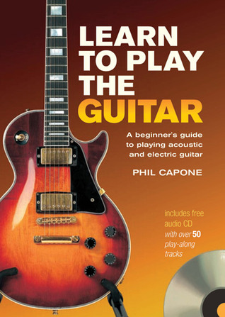 learn to play the guitar by phil capone. Black Bedroom Furniture Sets. Home Design Ideas