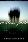 Restless Faith: Holding On to a God Just Out of Reach