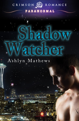 Shadow watcher by Ashlyn Mathews