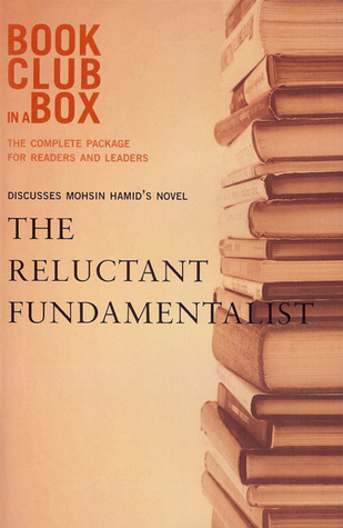 Bookclub In A Box Presents The Discussion Companion For Mohsin Hamid's Novel The Reluctant Fundamentalist