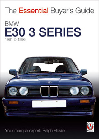 BMW E30 3 Series: 1981 to 1994 por Ralph Hosier