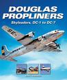 Douglas Propliners: Skyleaders, DC-1 to DC-7