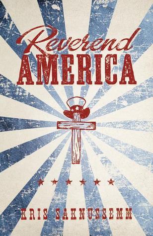 Reverend America by Kris Saknussemm
