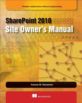 Manning | sharepoint 2010 site owner's manual.
