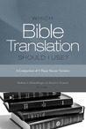 Which Bible Translation Should I Use? by Andreas J. Kostenberger
