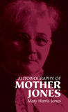 Autobiography of Mother Jones by Mary Harris Jones