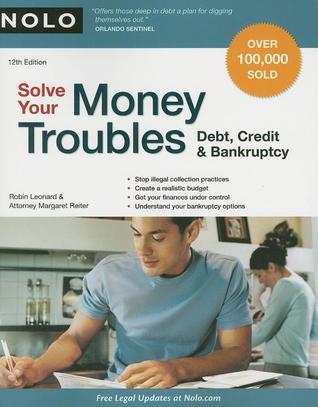 Téléchargez des livres à partir de Google Books pdf en ligne Solve Your Money Troubles: Debt, Credit & Bankruptcy PDF 1413310222