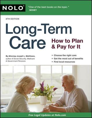 Long-Term Care: How to Plan and Pay for It