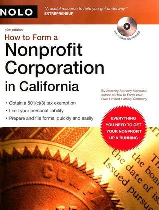 How to Form a Nonprofit Corporation in California [With CDROM]