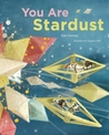 You Are Stardust by Elin Kelsey