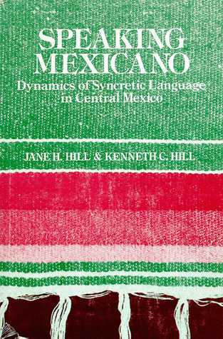 Speaking Mexicano: The Dynamics of Syncretic Language in Central Mexico Libros electrónicos y revistas para descargar