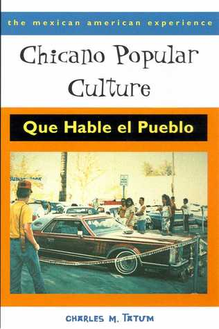 Chicano Popular Culture by Charles M. Tatum