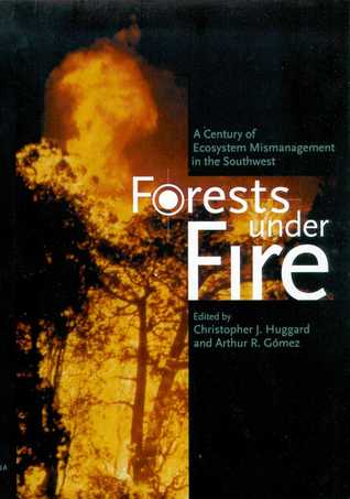 Forests under Fire: A Century of Ecosystem Mismanagement in the Southwest