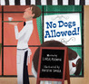 No Dogs Allowed! by Linda Ashman