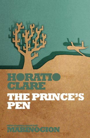 The Princes Pen(New Tales from the Mabinogion 6)