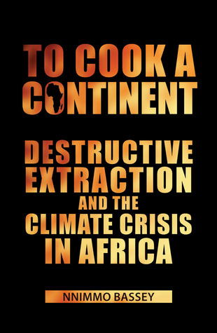To Cook a Continent by Nnimmo Bassey