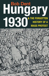 Hungary 1930  the Forgotten History of a Mass Protest