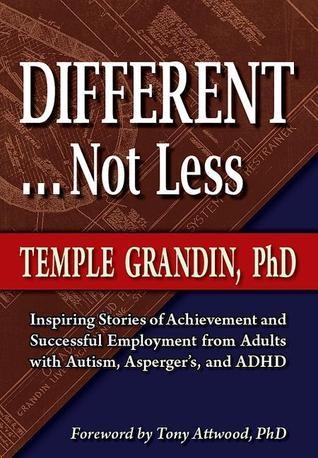 Different, Not Less: Ultimate Success Stories from People with Autism and Asperger's