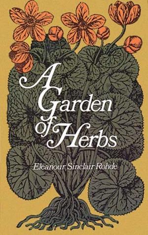 A Garden of Herbs by Eleanour Sinclair Rohde