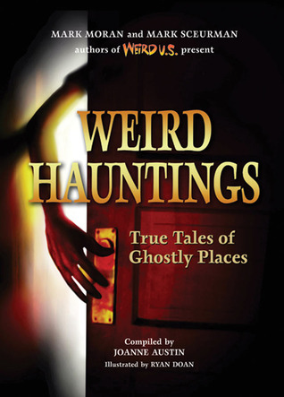 Weird Hauntings by Joanne Austin