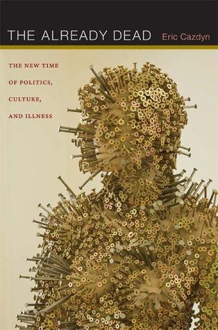 The Already Dead by Eric Cazdyn