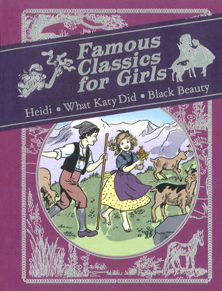 Famous Classics for Girls: Heidi, What Katy Did, Black Beauty