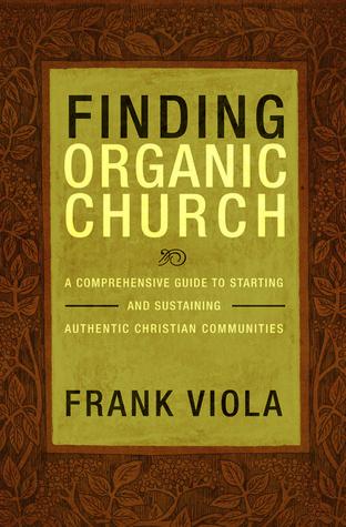Finding Organic Church by Frank Viola